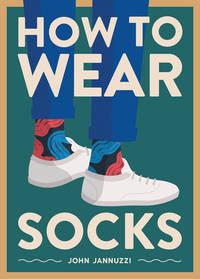 How to Wear Socks