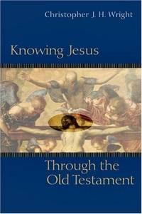 Knowing Jesus Through the Old Testament (Knowing God Through the Old Testament Set) by Christopher J. H. Wright - Paperback - from Discover Books (SKU: 3369633979)