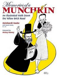 Memories of a Munchkin: An Illustrated Walk Down the Yellow Brick Road by  Mickey  Daniel; Rooney - First Edition - from Queen Limited of North Florida (SKU: 01162000015)