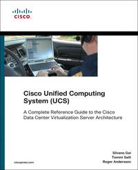 Cisco Unified Computing System (UCS) (Data Center): A Complete Reference Guide to the Cisco Data...
