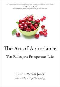 ART OF ABUNDANCE: Ten Rules For A Prosperous Life