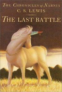 Last Battle, The: The Chronicles of Narmia, Book Seven