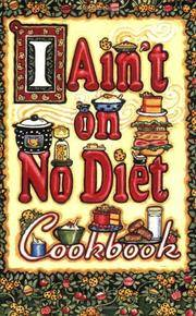 I Ain't on No Diet Cookbook