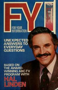 F. Y. I. : Unexpected Answers to Everyday Questions Based on the Award-Winning Abc-Tv Program...
