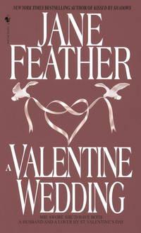 A Valentine Wedding [Mass Market Paperback]  by Feather, Jane