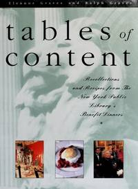 Tables Of Content: Recollections and Recipes from the New York Public Library's Benefit Dinners