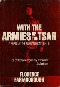 With the Armies of the Tsar: A Nurse at the Russian Front: 1914-18