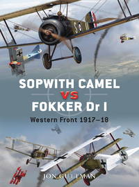 Sopwith Camel vs Fokker Dr I: Western Front 1917-18 by  Jon; Guttman - Paperback - 2008 - from Viceroy Books and Biblio.co.uk