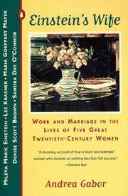 Einstein's Wife: Work and Marriage in the Lives of Five Great Twentieth-Century Women