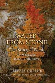 Water From Stone the Story of Selah, Bamberger Ranch Preserve