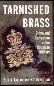 Tarnished Brass Crime and Corruption in the Canadian Millitary