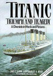 Titanic - Triumph and Tragedy - A Chronicle In Words and Pictures