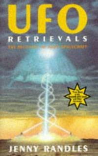Ufo Retrievals: The Recovery of Alien Spacecraft