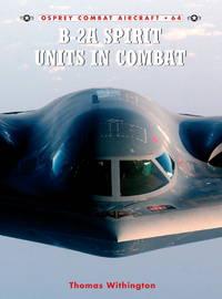 B-2A Spirit Units in Combat Osprey Combat Aircraft 64