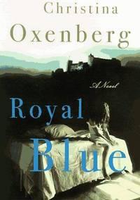 ROYAL BLUE: A Novel