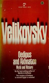 Oedipus and Akhnaton: Myth and History by Immanuel Velikovsky - Paperback - First Edition - 1980-09-01 - from The Bookshelf (SKU: BMBXBM4843)