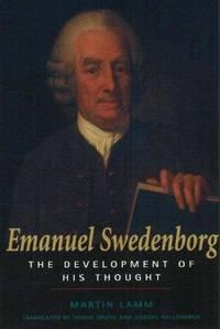 Emanuel Swedenborg: The Development of His Thought Martin Lamm; Tomas Spiers; Anders Hallengren...