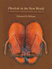<i>Pheidole</i> in the New World: A Dominant, Hyperdiverse Ant Genus by Edward O. Wilson - Hardcover - 2003-03-01 - from Ergodebooks (SKU: DADAX0674002938)