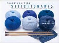 Vogue Knitting Stitchionary 5: Volume Five: Lace Knitting: The Ultimate Stitch Dictionary from the Editors of Vogue Knitting Magazine (Vogue Knitting Stitchionary Series)