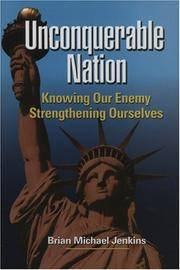 Unconquerable Nation: Knowing Our Enemy, Strengthening Ourselves