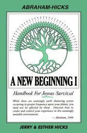 New Beginning I, 1 : Handbook For Joyous Survival, Abraham Hicks