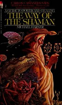 The Way of the Shaman: A Guide to Power and Healing