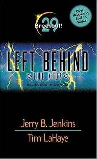 Breakout! Believers in Danger (Left Behind: The Kids, No. 29)