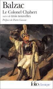 image of Le Colonel Chabert Suivi De Trois Nouvelles (Folio Ser. : 593)