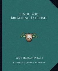 Hindu Yogi Breathing Exercises by Yogi Ramacharaka - Paperback - 2010-09-10 - from Ergodebooks (SKU: SONG1162577932)