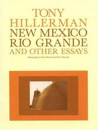 New Mexico, Rio Grande, and Other Essays by Tony Hillerman - Hardcover - 1992 - from ThatBookGuy and Biblio.com