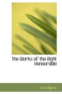 image of The Works of the Right Honourable