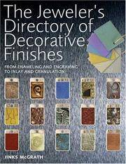 The Jeweler's Directory of Decorative Finishes: From Enameling and Engraving to Inlay and...
