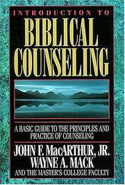 Introduction to Biblical Counseling by MacArthur Jr., John F.; Mack, Wayne A.; Master's College Faculty - 1994