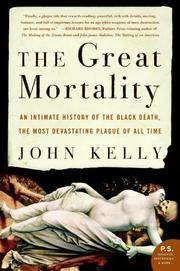image of The Great Mortality: An Intimate History of the Black Death, the Most Devastating Plague of All Time (P.S.)