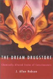 The Dream Drugstore: Chemically Altered States of Consciousness by  J. Allan Hobson - First Edition - 2001 - from Veronica's Books and Biblio.com