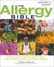 The Allergy Bible: The Conventional and Alternative Guide to Understanding, Avoiding, and Treating Allergies