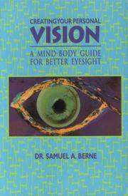 Creating Your Personal Vision: A Mind-Body Guide for Better Eyesight