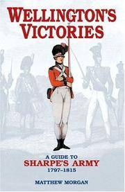 Wellington's Victories  A Guide to Sharpe's Army 1797-1815