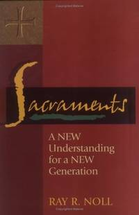 Sacraments: A New Understanding for a New Generation w/CD