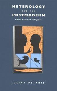image of Heterology and the Postmodern: Bataille, Baudrillard and Lyotard (Post-Contemporary Interventions)