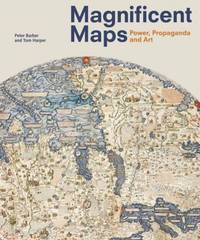 Magnificent Maps - Power, Propaganda & Art by  Peter & Tom Harper Barber - Paperback - First Thus - 2010 - from Compass Books and Biblio.co.uk