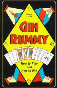 Gin Rummy How to Play and How to Win