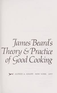 James Beard's theory & practice of good cooking. Illustrations by Karl Steueklen.