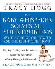 image of The Baby Whisperer Solves All Your Problems: Sleeping, Feeding, and Behavior- Beyond The Basics From Infancy Through Toddlerhood
