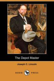 The Depot Master (Dodo Press) by Joseph C. Lincoln - Paperback - 2007-08-24 - from Ergodebooks (SKU: SONG1406551937)