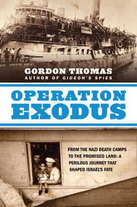 image of Operation Exodus: From the Nazi Death Camps to the Promised Land: A Perilous Journey That Shaped Israel's Fate