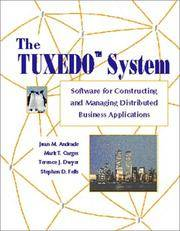 The TUXEDO System : Software for Constructing and Managing Distributed  Business Applications