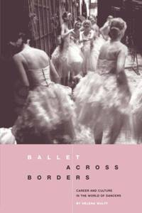 Ballet across Borders: Career and Culture in the World of Dancers