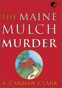 The Maine Mulch Murder