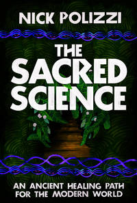 SACRED SCIENCE: An Ancient Healing Path For The Modern World (q)